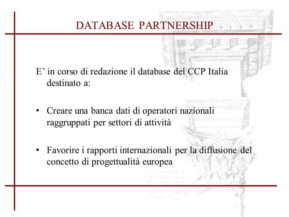 DATABASE PARTNERSHIP E' in corso di redazione il database del CCP Italia destinato a: