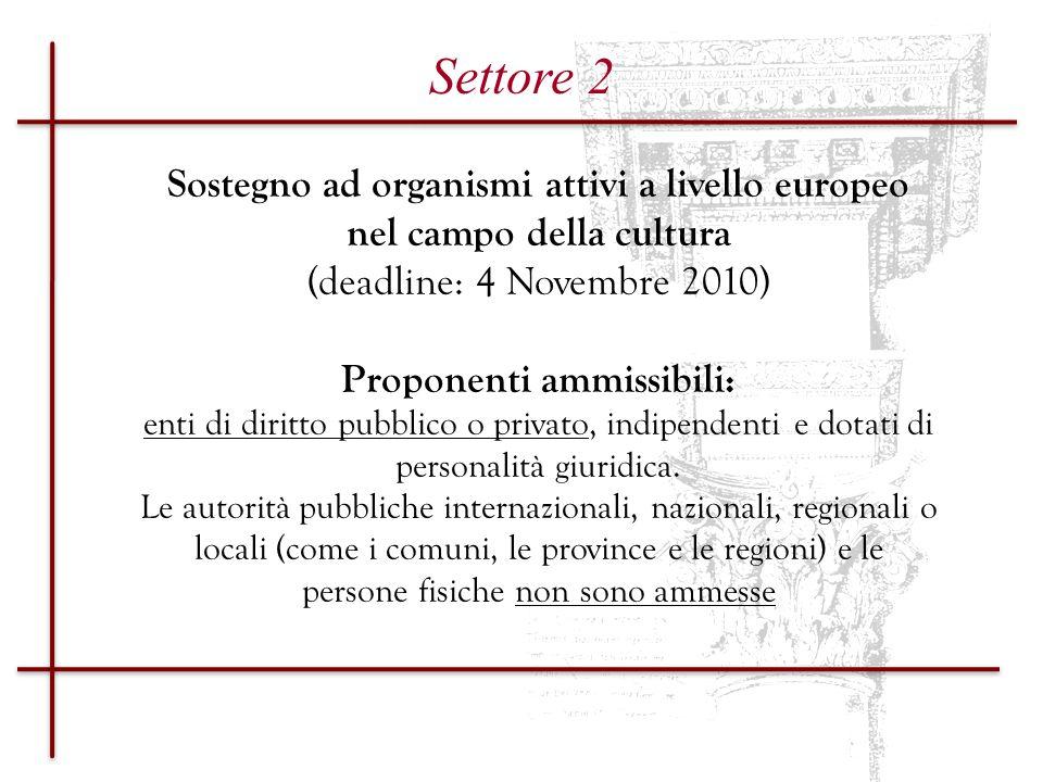 Settore 2Sostegno ad organismi attivi a livello europeo nel campo della cultura. (deadline: 4 Novembre 2010)