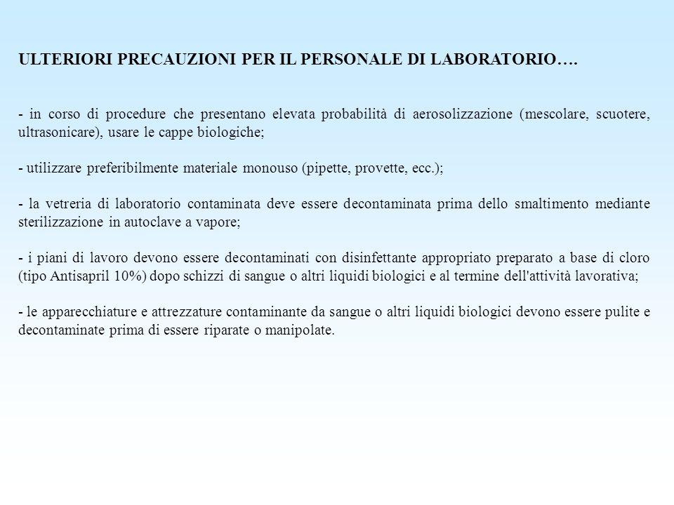 ULTERIORI PRECAUZIONI PER IL PERSONALE DI LABORATORIO….