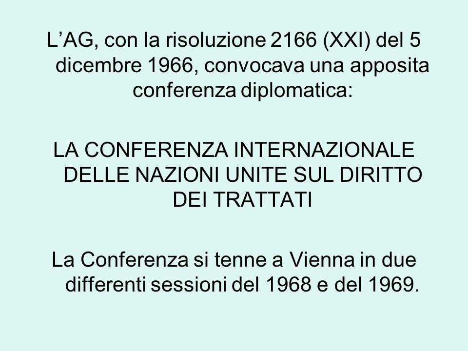 L'AG, con la risoluzione 2166 (XXI) del 5 dicembre 1966, convocava una apposita conferenza diplomatica: