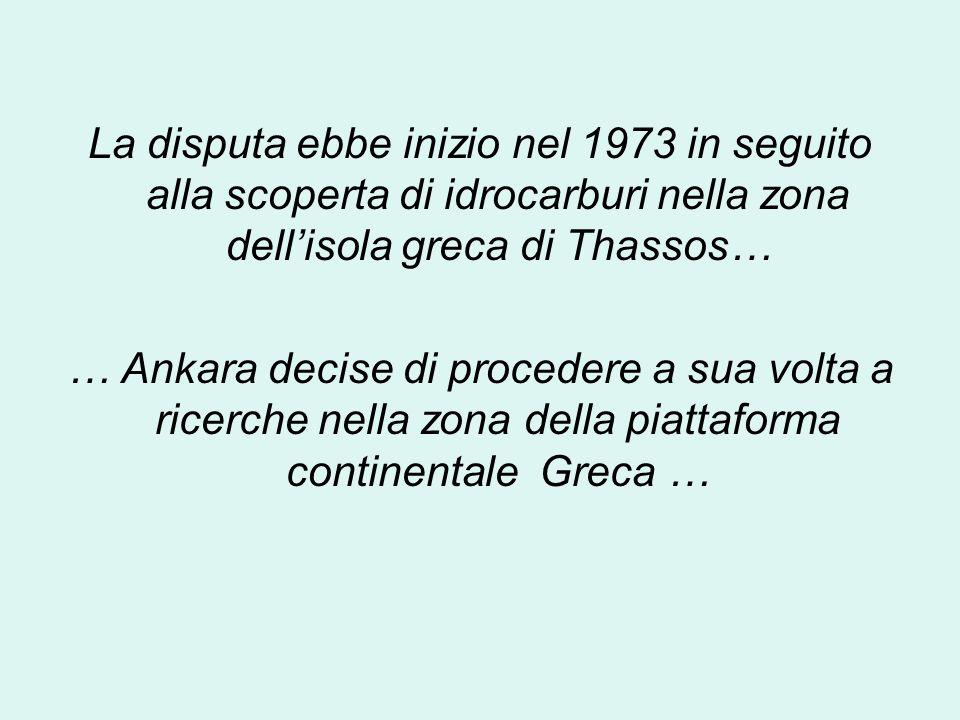 La disputa ebbe inizio nel 1973 in seguito alla scoperta di idrocarburi nella zona dell'isola greca di Thassos…