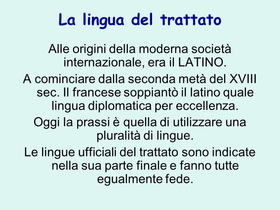 La lingua del trattato Alle origini della moderna società internazionale, era il LATINO.
