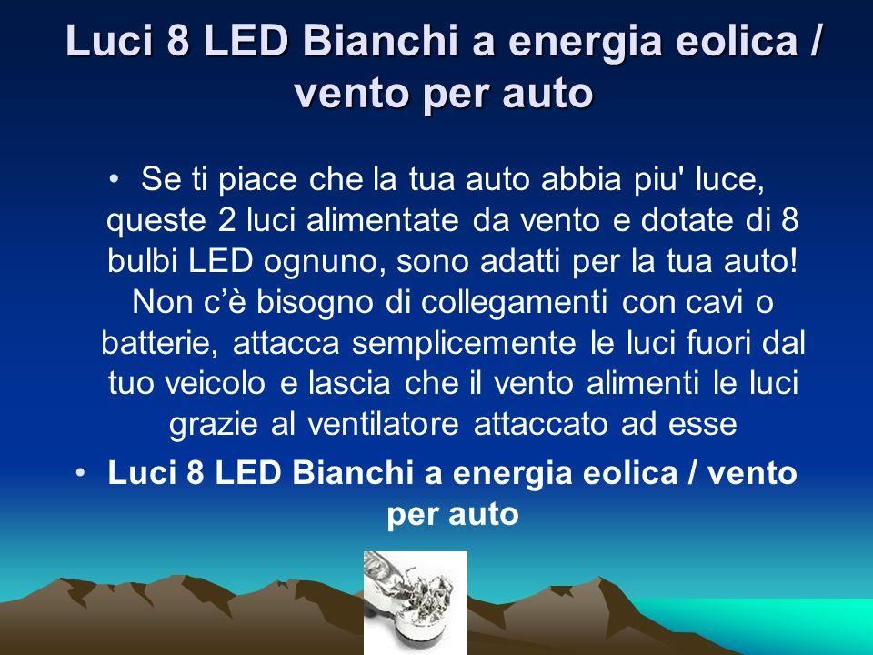 Luci 8 LED Bianchi a energia eolica / vento per auto