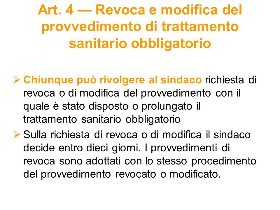 Art. 4 — Revoca e modifica del provvedimento di trattamento sanitario obbligatorio