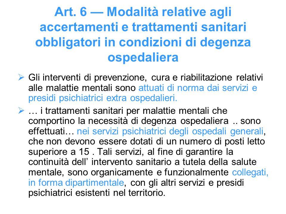 Art. 6 — Modalità relative agli accertamenti e trattamenti sanitari obbligatori in condizioni di degenza ospedaliera