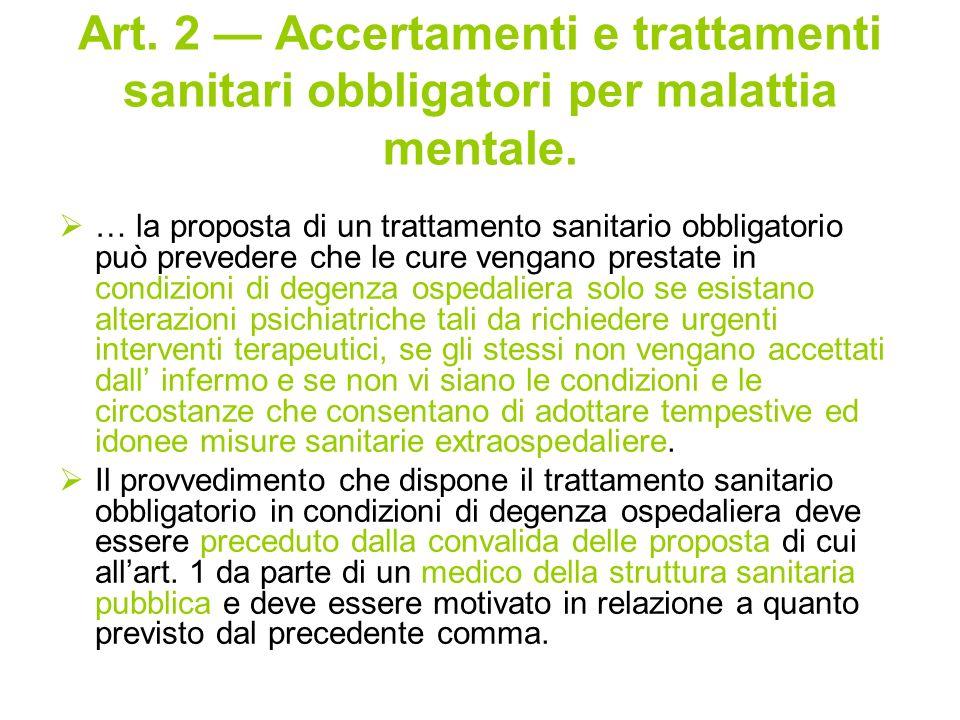 Art. 2 — Accertamenti e trattamenti sanitari obbligatori per malattia mentale.