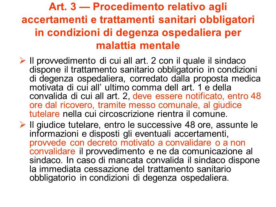 Art. 3 — Procedimento relativo agli accertamenti e trattamenti sanitari obbligatori in condizioni di degenza ospedaliera per malattia mentale