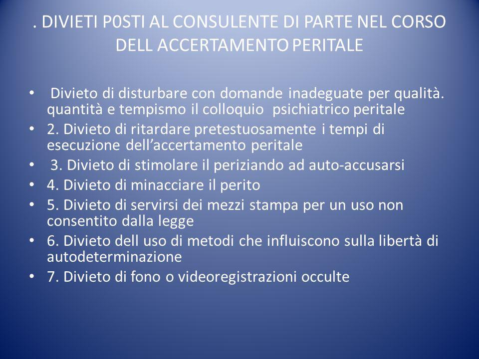 . DIVIETI P0STI AL CONSULENTE DI PARTE NEL CORSO DELL ACCERTAMENTO PERITALE