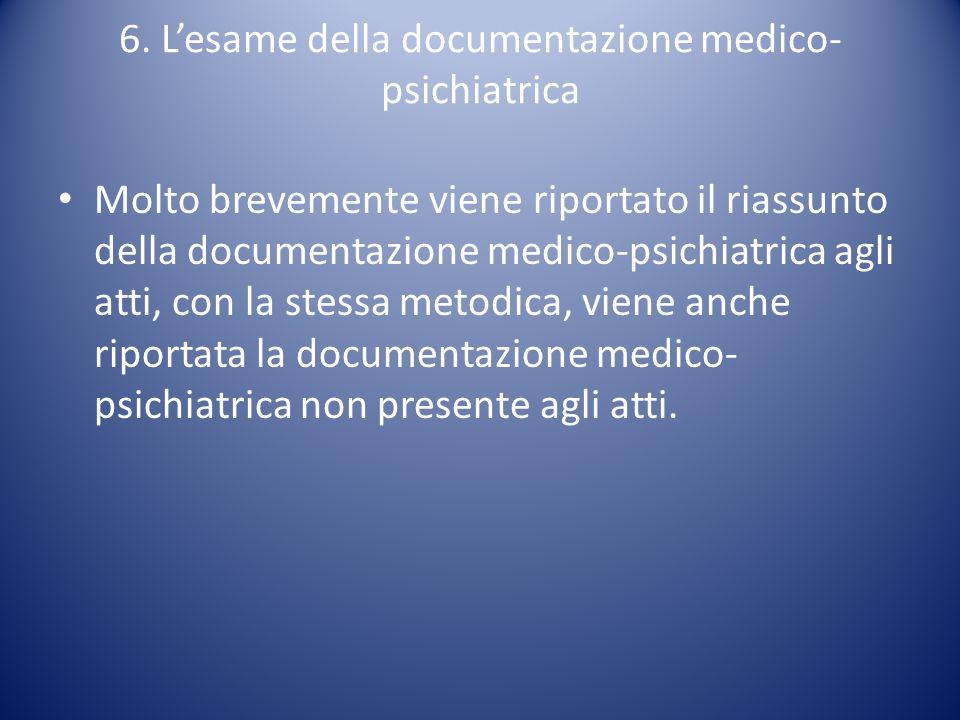 6. L'esame della documentazione medico-psichiatrica
