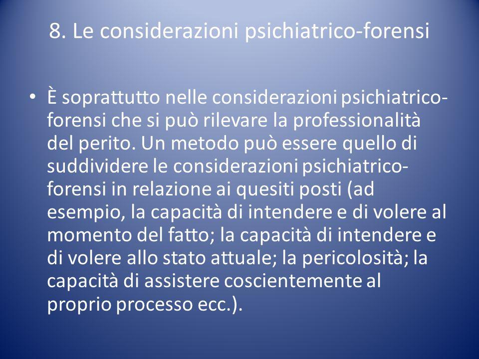 8. Le considerazioni psichiatrico-forensi