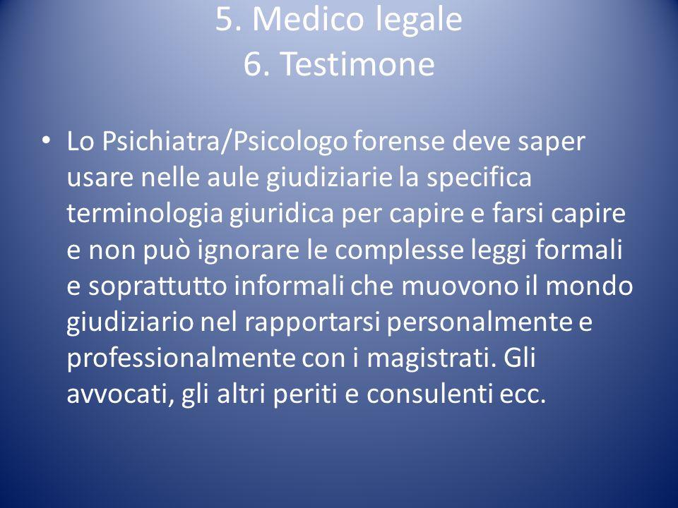 5. Medico legale 6. Testimone