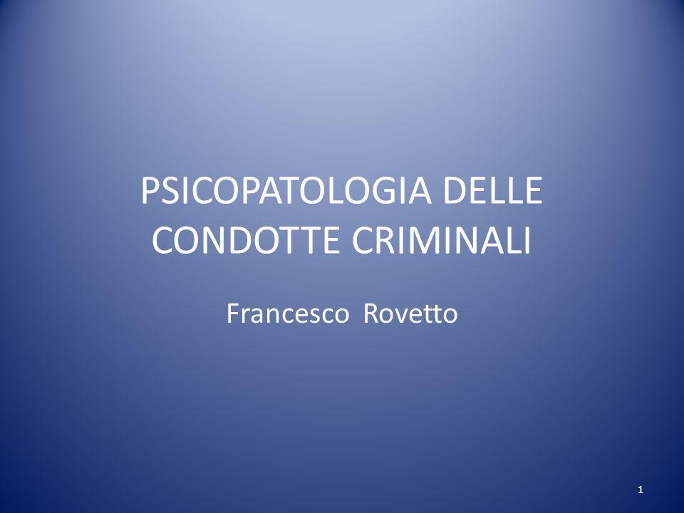 PSICOPATOLOGIA DELLE CONDOTTE CRIMINALI