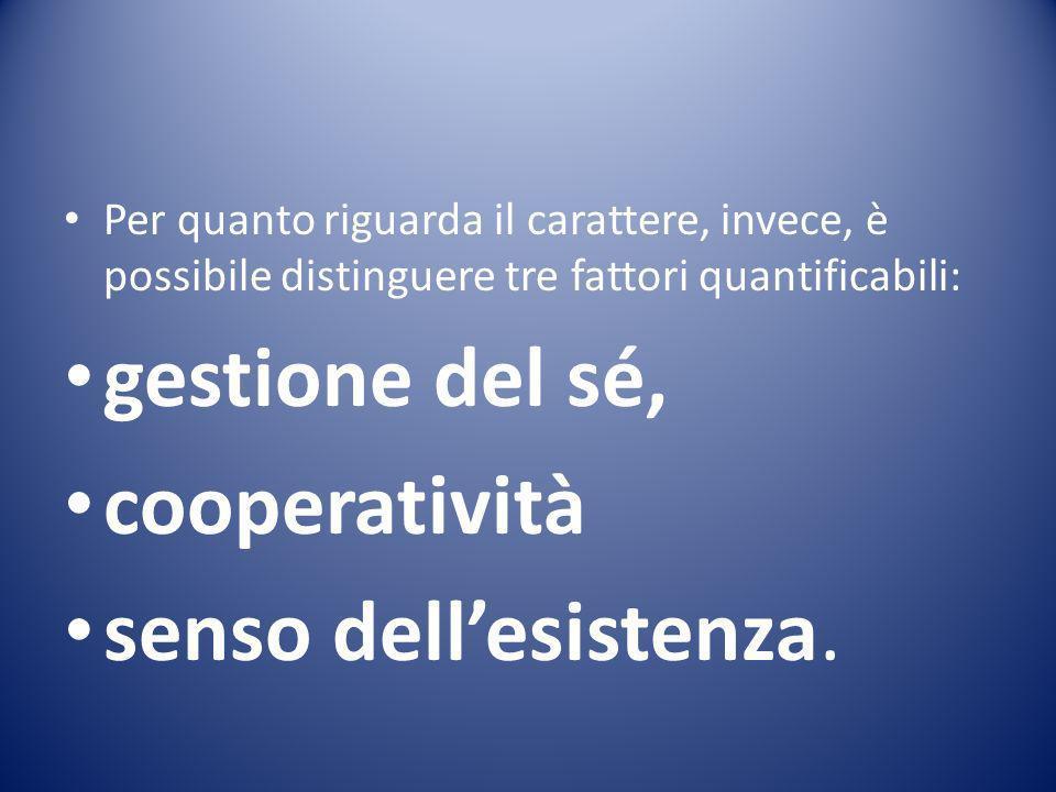 gestione del sé, cooperatività senso dell'esistenza.