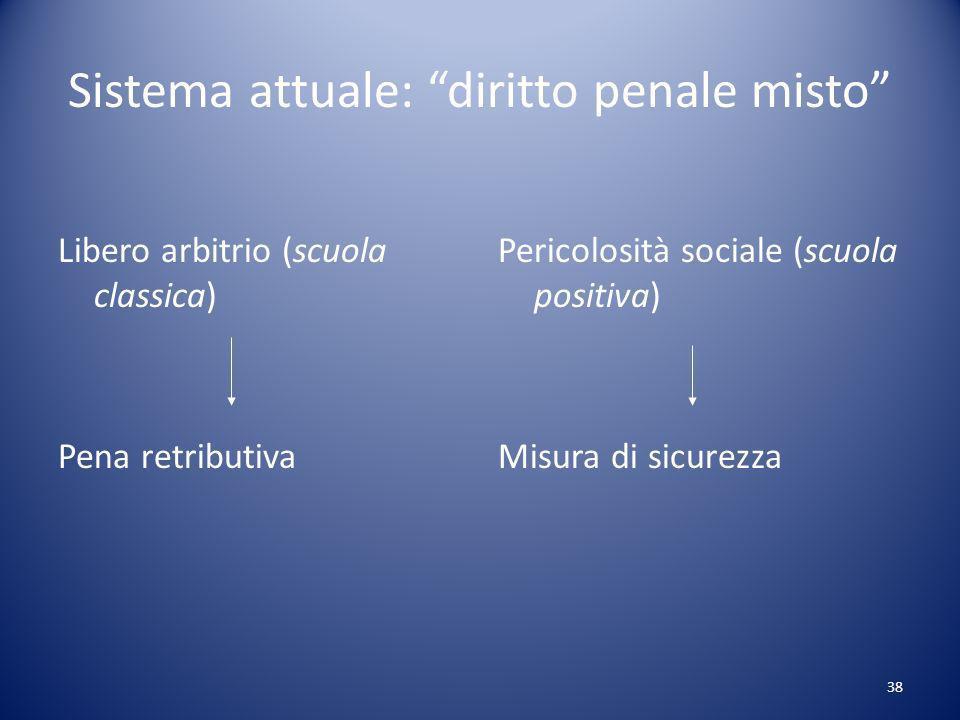 Sistema attuale: diritto penale misto