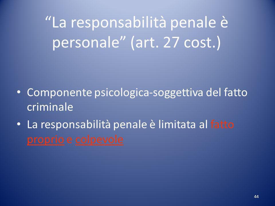 La responsabilità penale è personale (art. 27 cost.)