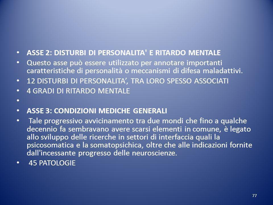 ASSE 2: DISTURBI DI PERSONALITA E RITARDO MENTALE