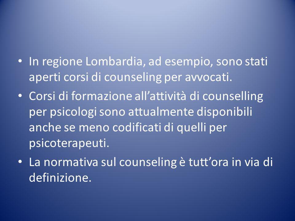 In regione Lombardia, ad esempio, sono stati aperti corsi di counseling per avvocati.
