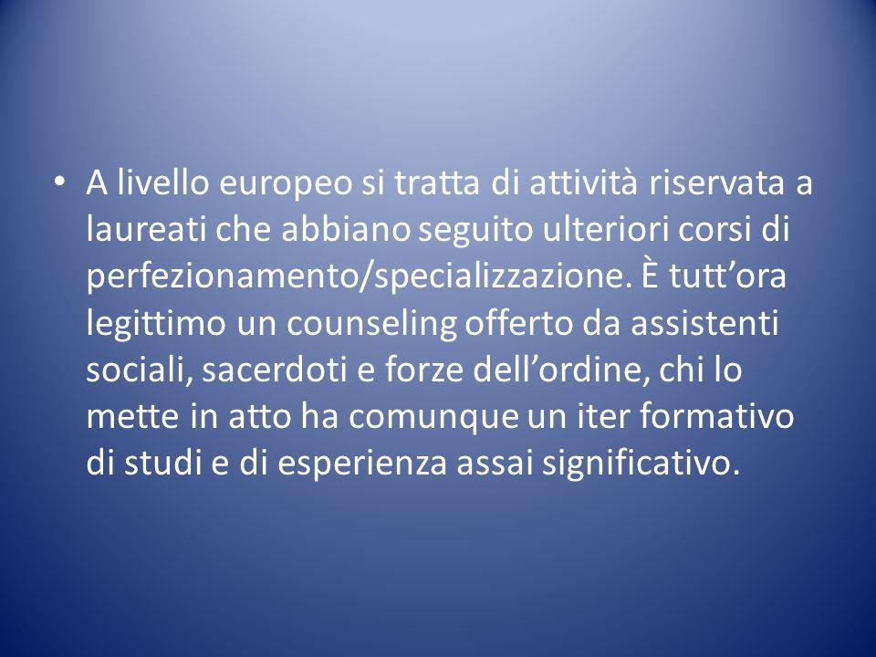 A livello europeo si tratta di attività riservata a laureati che abbiano seguito ulteriori corsi di perfezionamento/specializzazione.
