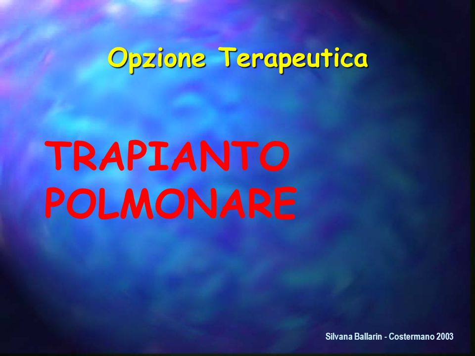 TRAPIANTO POLMONARE Opzione Terapeutica