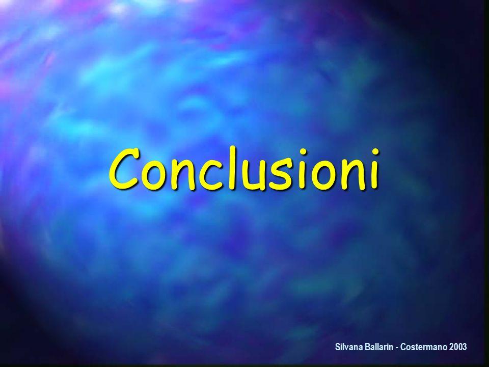 Conclusioni Silvana Ballarin - Costermano 2003