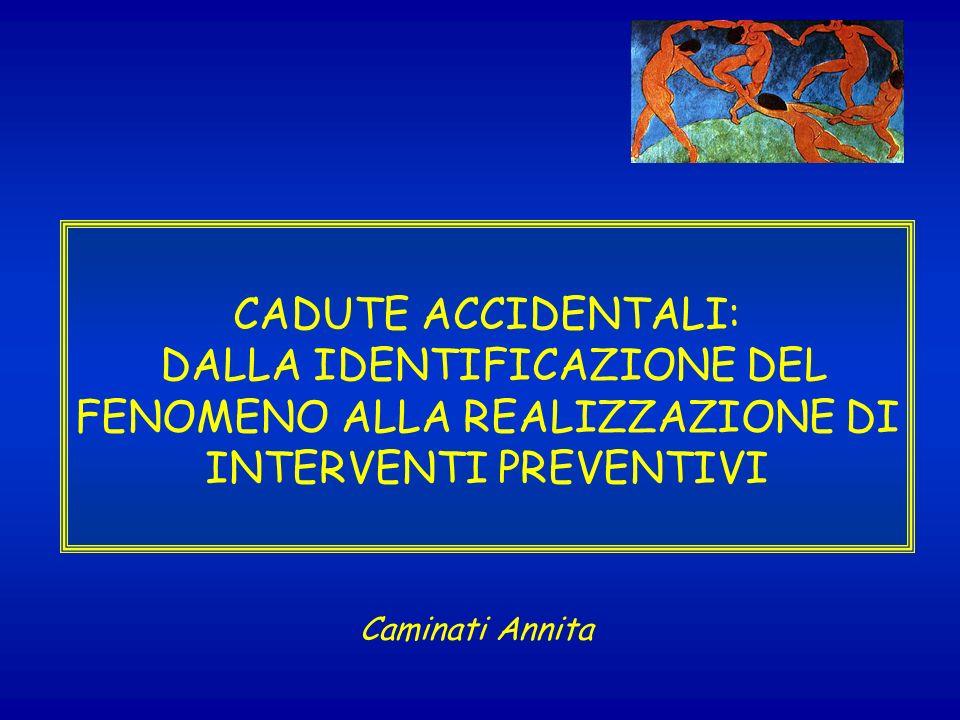 CADUTE ACCIDENTALI: DALLA IDENTIFICAZIONE DEL FENOMENO ALLA REALIZZAZIONE DI INTERVENTI PREVENTIVI