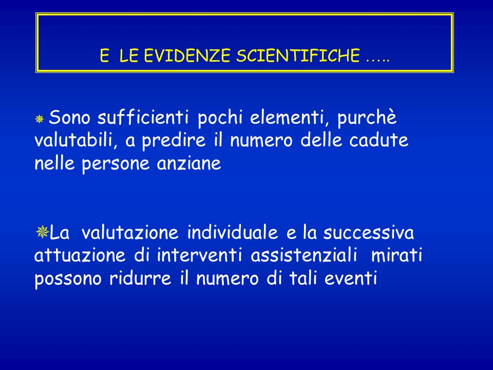 E LE EVIDENZE SCIENTIFICHE …..