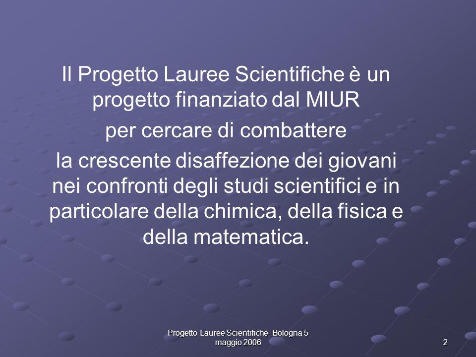 Il Progetto Lauree Scientifiche è un progetto finanziato dal MIUR