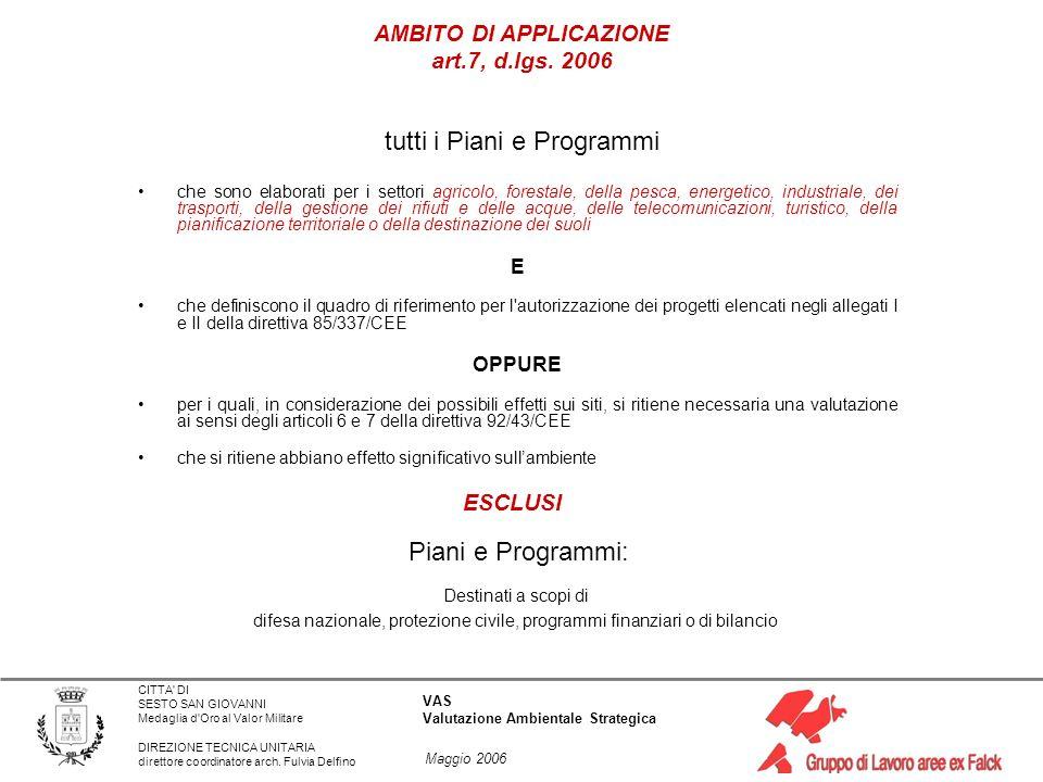 AMBITO DI APPLICAZIONE art.7, d.lgs. 2006