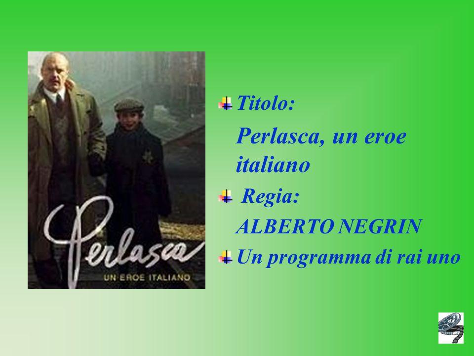 Titolo: Perlasca, un eroe italiano Regia: ALBERTO NEGRIN Un programma di rai uno
