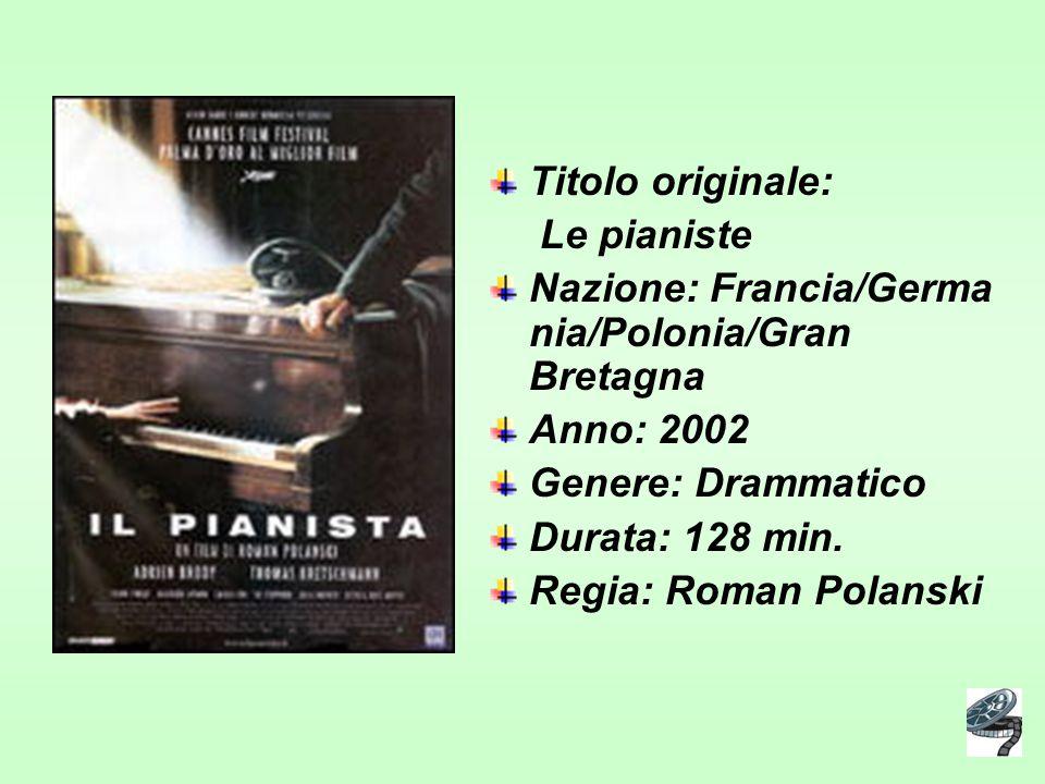 Titolo originale: Le pianiste. Nazione: Francia/Germania/Polonia/Gran Bretagna. Anno: 2002. Genere: Drammatico.