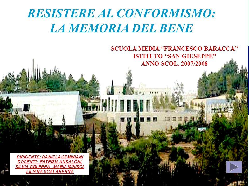 RESISTERE AL CONFORMISMO: LA MEMORIA DEL BENE