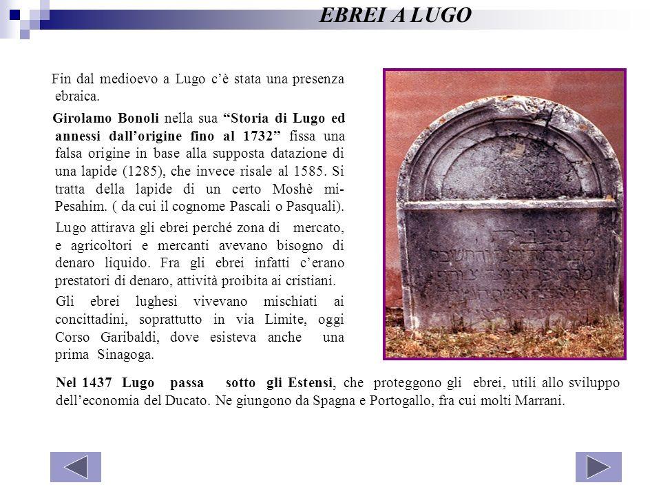 EBREI A LUGO Fin dal medioevo a Lugo c'è stata una presenza ebraica.
