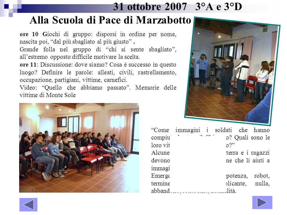 31 ottobre 2007 3°A e 3°D Alla Scuola di Pace di Marzabotto