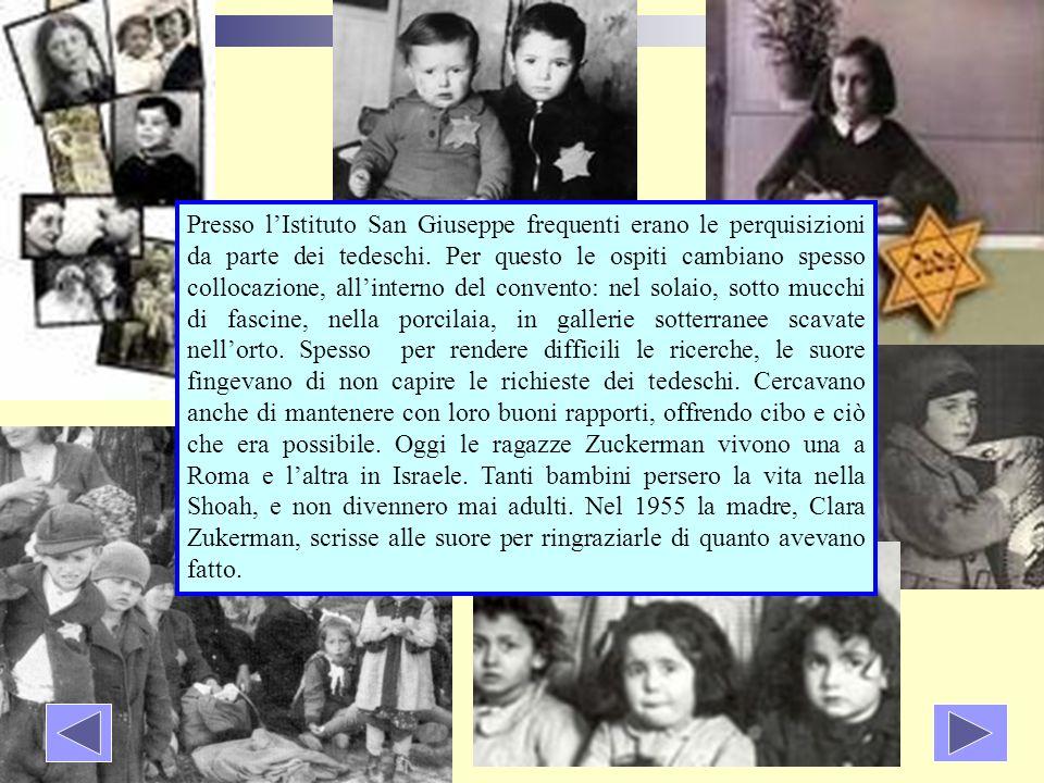 Presso l'Istituto San Giuseppe frequenti erano le perquisizioni da parte dei tedeschi.