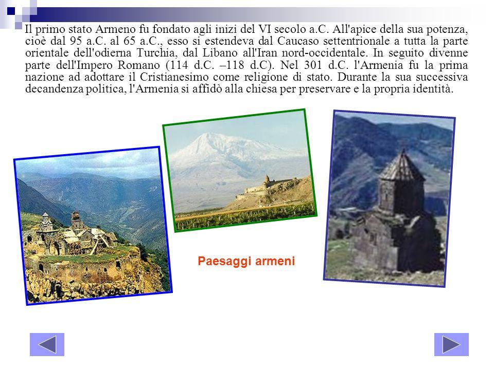 Il primo stato Armeno fu fondato agli inizi del VI secolo a. C