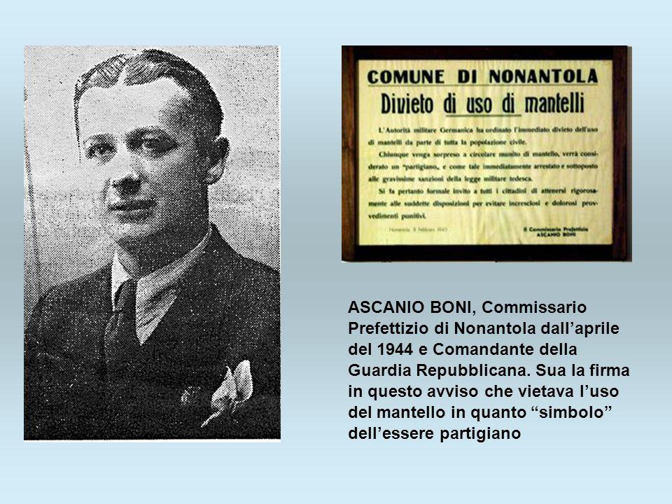 ASCANIO BONI, Commissario Prefettizio di Nonantola dall'aprile del 1944 e Comandante della Guardia Repubblicana.