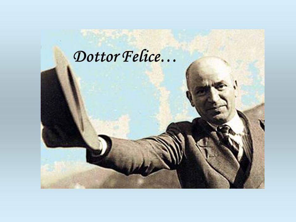Dottor Felice…