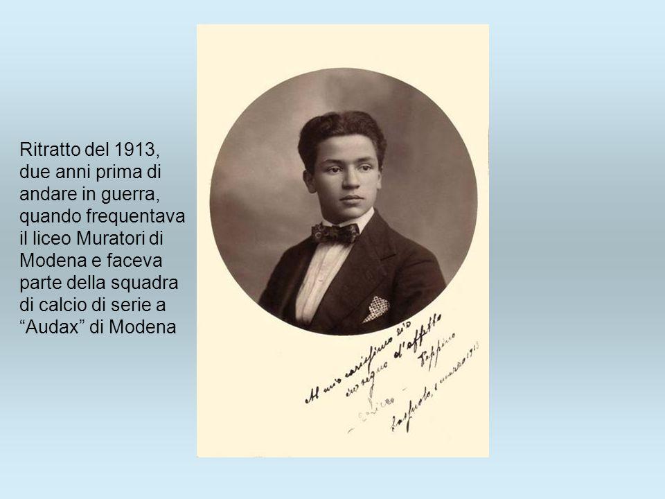 Ritratto del 1913, due anni prima di andare in guerra, quando frequentava il liceo Muratori di Modena e faceva parte della squadra di calcio di serie a Audax di Modena