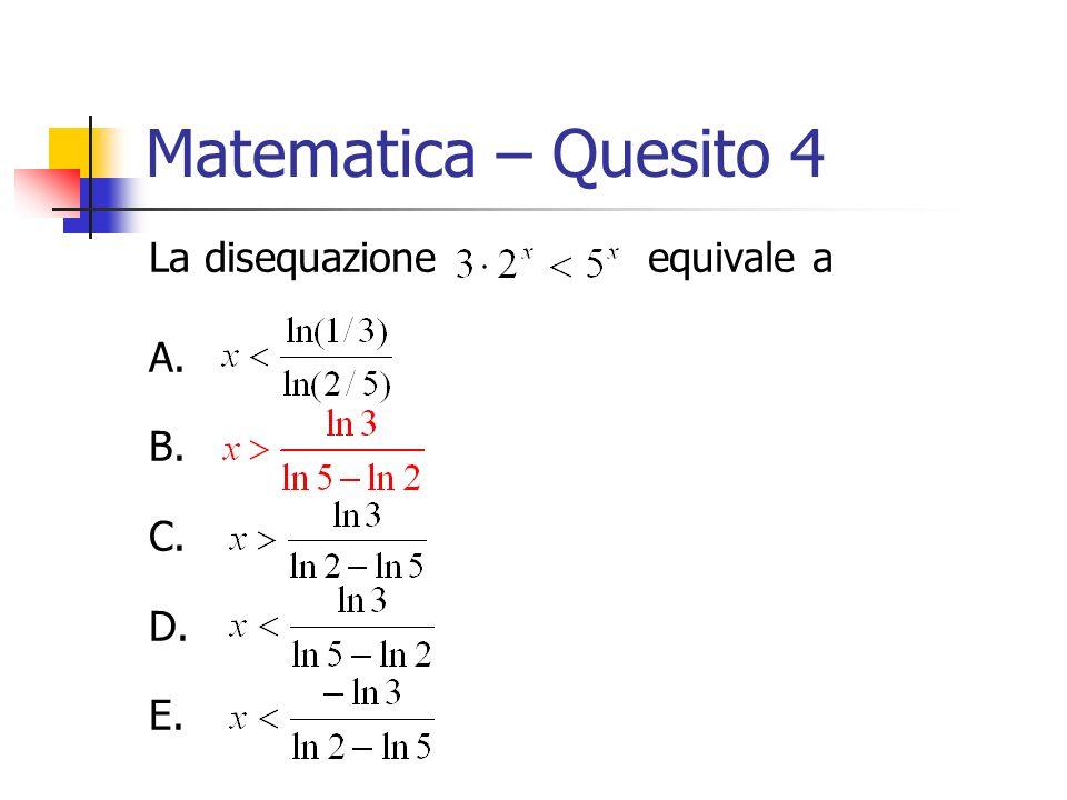 Matematica – Quesito 4 La disequazione equivale a