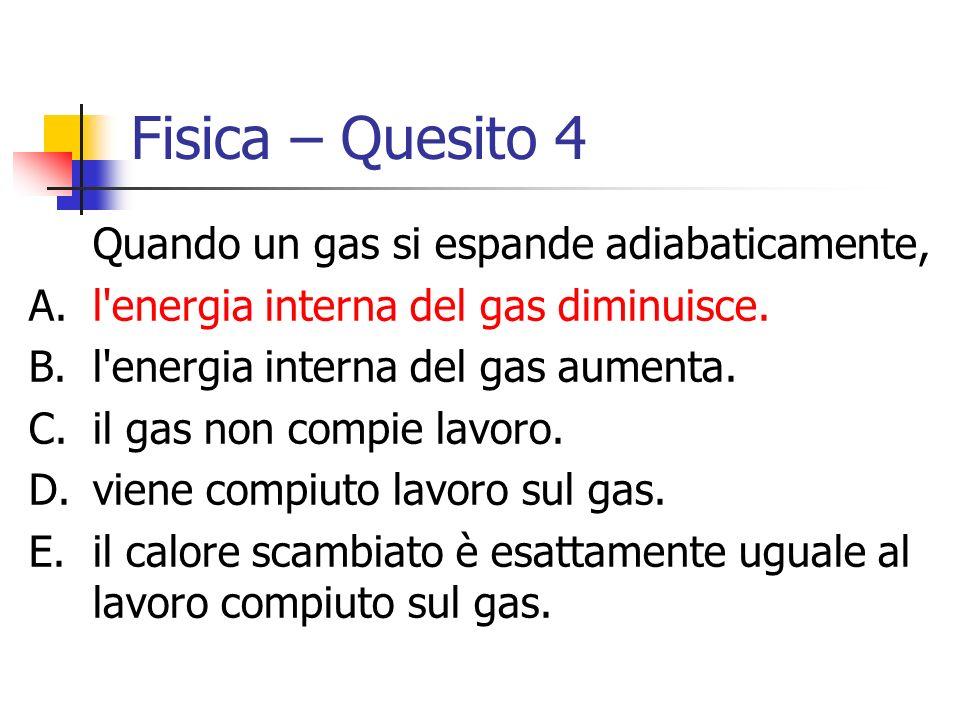 Fisica – Quesito 4 Quando un gas si espande adiabaticamente,