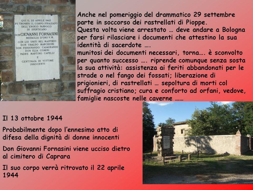 Anche nel pomeriggio del drammatico 29 settembre parte in soccorso dei rastrellati di Pioppe.