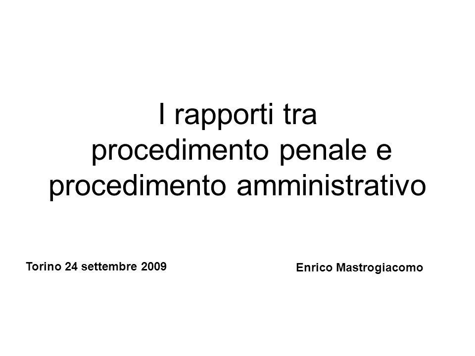I rapporti tra procedimento penale e procedimento amministrativo