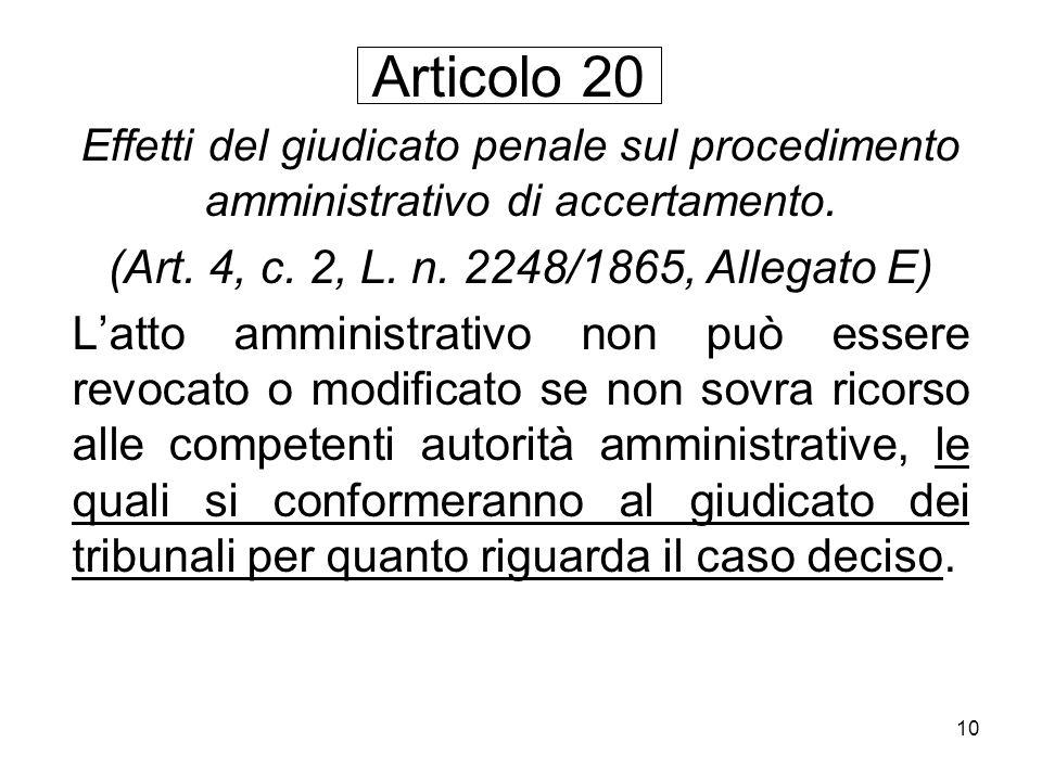 Articolo 20 (Art. 4, c. 2, L. n. 2248/1865, Allegato E)