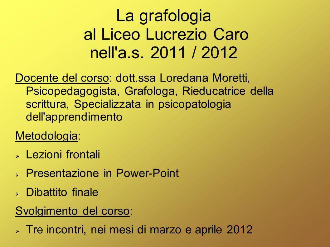 La grafologia al Liceo Lucrezio Caro nell a.s. 2011 / 2012