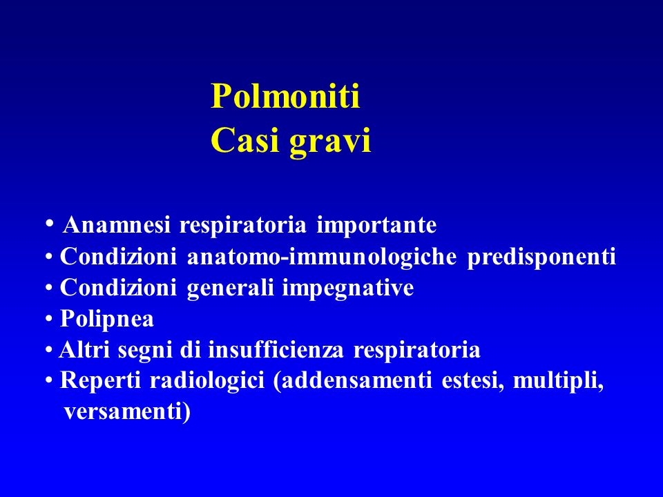 Polmoniti Casi gravi Anamnesi respiratoria importante