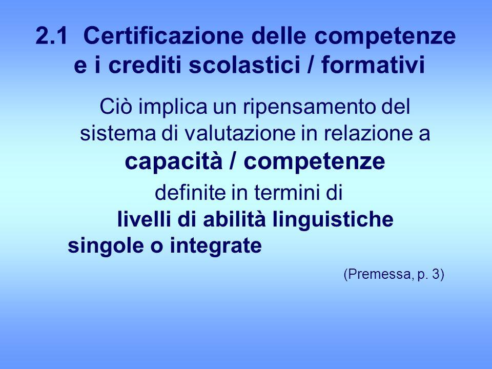 2.1 Certificazione delle competenze e i crediti scolastici / formativi