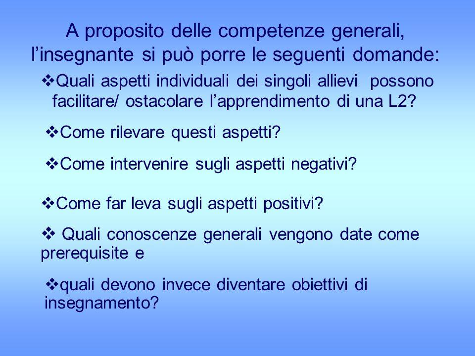 A proposito delle competenze generali, l'insegnante si può porre le seguenti domande: