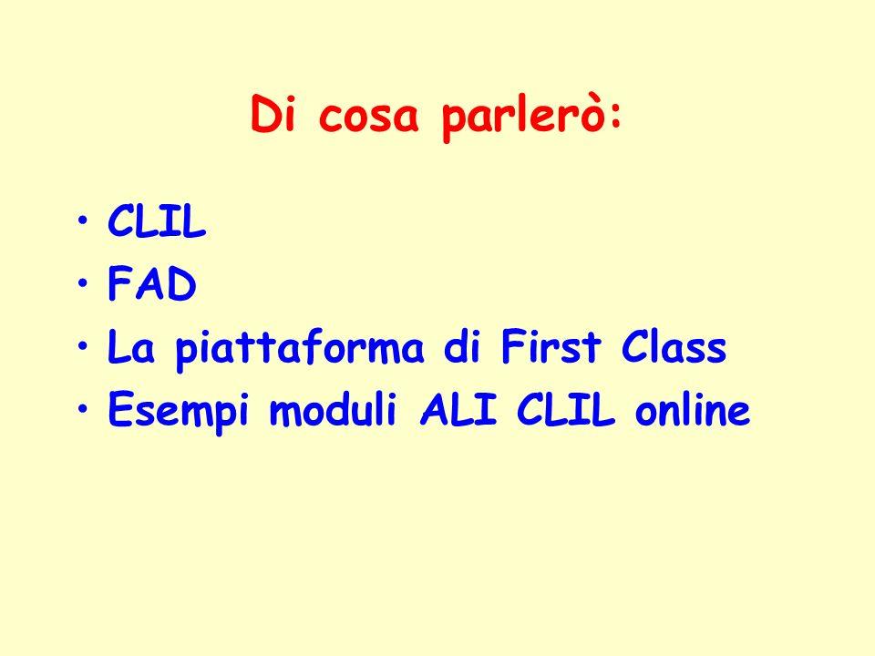 Di cosa parlerò: CLIL FAD La piattaforma di First Class