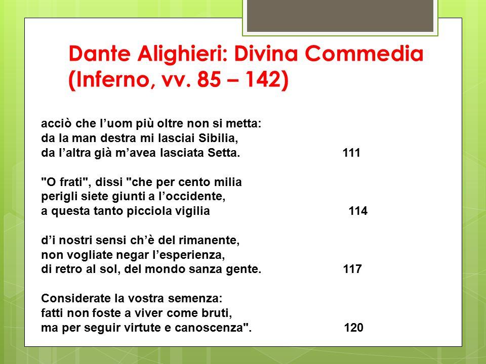 Dante Alighieri: Divina Commedia (Inferno, vv. 85 – 142)