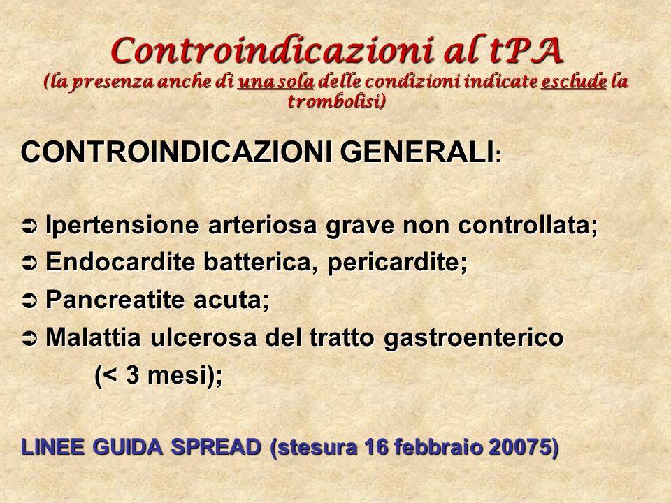 Controindicazioni al tPA (la presenza anche di una sola delle condizioni indicate esclude la trombolisi)